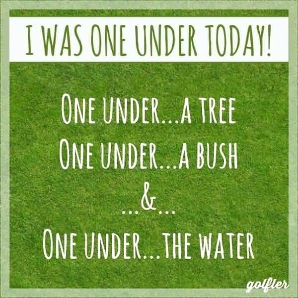 I was one under today